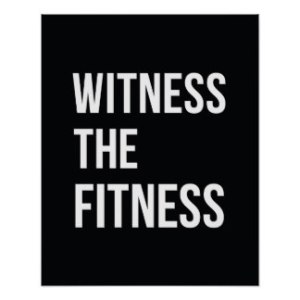 workout_quote_witness_the_fitness_black_white_poster-r6af1fc8665504971b1a6e6e7e35c57d9_wvc_8byvr_324
